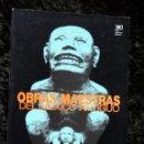Libros de segunda mano: OBRAS MAESTRAS DEL MEXICO ANTIGUO - PAUL WESTHEIM - ILUSTRADO - SIGLO XXI - . Lote 76671383