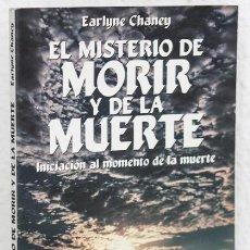 Libros de segunda mano: CHANEY, EARLYNE: EL MISTERIO DE MORIR Y DE LA MUERTE (EDAF) (CB). Lote 76722015