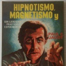 Libros de segunda mano: HIPNOTISMO, MAGNETISMO Y SUGESTIÓN. PAUL C. JANOT. 1975. PARAPSICOLOGIA. ESOTERISMO.. Lote 76789959