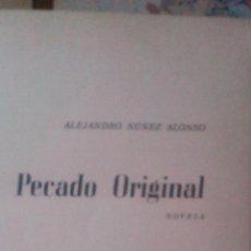 Libros de segunda mano: PECADO ORIGINAL - NÚÑEZ ALONSO, ALEJANDRO. Lote 76823467