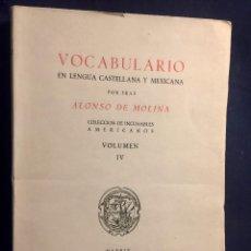 Libros de segunda mano: MOLINA FR ALONSO VOCABULARIO EN LENGUA CASTELLANA MEXICANA INCUNABLES AMERICANOS IV 1944 28X22CMS. Lote 76889871