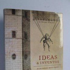 Libros de segunda mano: IDEAS & INVENTOS DE UN MILENIO 900-1900. JAVIER ORDOÑEZ. VER FOTOGRAFIAS ADJUNTAS. Lote 76909783