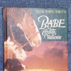 Libros de segunda mano: BABE EL CERDITO VALIENTE - DICK KING-SMITH - CÍRCULO DE LECTORES. Lote 147980469