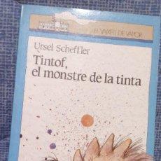 Libros de segunda mano: TINTOF. EL MONSTRE DE LA TINTA - URSEL SCHEFFLER - SERIE EL VAIXELL DE VAPOR. Lote 220264526