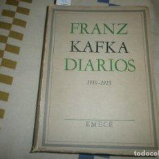 Libros de segunda mano: FRANZ KAFKA DIARIOS 1910-1923. SELECCIÓN EMECÉ DE OBRAS CONTEMPORÁNEAS (1953). Lote 76953149