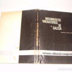 Libros de segunda mano: FRANCISCO SÁNCHEZ LÓPEZ. MOVIMIENTOS MIGRATORIOS DE GALICIA. RMT78986. . Lote 77006525