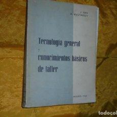 Libros de segunda mano: TECNOLOGIA GENERAL Y CONOCIMIENTOS BASICOS DE TALLER. ORS / BUSTINDUY. MADRID 1966. Lote 77038093