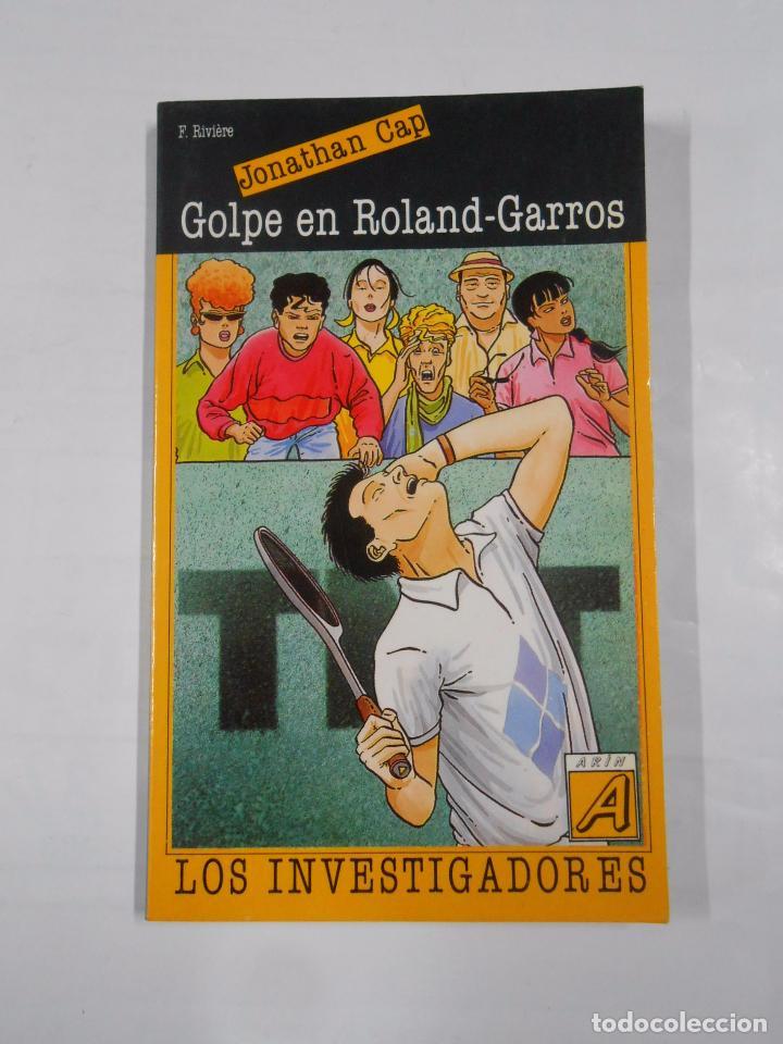 GOLPE EN ROLAND-GARROS. CAP, - JONATHAN. - LOS INVESTIGADORES Nº 7. TDK94 (Libros de Segunda Mano - Literatura Infantil y Juvenil - Otros)