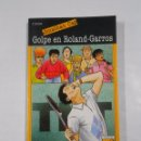 Libros de segunda mano: GOLPE EN ROLAND-GARROS. CAP, - JONATHAN. - LOS INVESTIGADORES Nº 7. TDK94. Lote 160046949