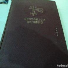 Libros de segunda mano: TRATADO DE METEOROLOGIA DESCRIPTIVA PRIMERA EDICION DEDICADA POR EL AUTOR 1943. Lote 77128513
