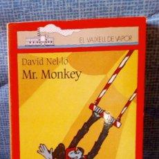 Libros de segunda mano: MR. MONKEY - DAVID NEL·LO - COLECCIÓ ''EL VAIXELL DE VAPOR'' ANY 1998. Lote 77128869