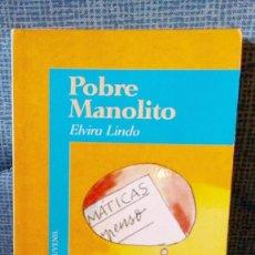 Libros de segunda mano: POBRE MANOLITO - ELVIRA LINDO. Lote 77130657