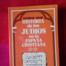 Libros de segunda mano: HISTORIA DE LOS JUDÍOS EN LA ESPAÑA CRISTIANA, TOMO 2, YITZHAK BAER, ALTALENA 1981. Lote 77133477