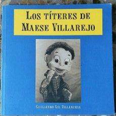 Libros de segunda mano: LOS TITERES DE MAESE PEDRO. GUILLERMO GIL VILLANUEVA. UNIMA MADRID 2003. Lote 77183089
