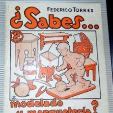 Libros de segunda mano: ¿SABES? NUMERO 2. MODELADO Y MARQUETERIA. EDICIONES SALVATELLA . Lote 77209941