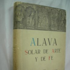 Libros de segunda mano: ALAVA SOLAR DE ARTE Y DE FE - GERARDO LÓPEZ DE GUEREÑU - 1962, CONT. DOCUMENTOS REGISTRO, VER FOTOS. Lote 77210381