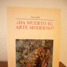 Libros de segunda mano: SUZI GABLIK: ¿HA MUERTO EL ARTE MODERNO? (HERMANN BLUME, 1987) MUY BUEN ESTADO. Lote 77238453