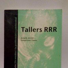 Libros de segunda mano: TALLERS RRR - ANNA M. GIL I GIL - EDITORIAL EUMO - 1ª EDICION 1995 . Lote 77265949