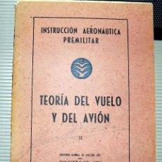Libros de segunda mano: TEORIA DEL VUELO Y DEL AVION. INSTRUCCION AERONAUTICA PREMILITAR. 1942. Lote 77303677