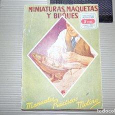 Libros de segunda mano: MINIATURAS MAQUETAS Y BUQUES. EDITORIAL MOLINO. JULIAN AMICH. 1949. PRIMERA EDICION. Lote 77309965