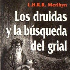 Libros de segunda mano: MERLHYN : LOS DRUIDAS Y LA BÚSQUEDA DEL GRIAL DEL GRIAL (MARTÍNEZ ROCA, 1996). Lote 77313121