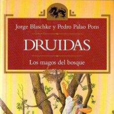 Libros de segunda mano: BLASCHKE Y PALAO PONS : LOS DRUIDAS, MAGOS DEL BOSQUE (TEMAS DE HOY, 1995). Lote 77313313