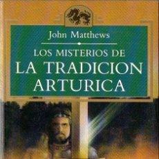Libros de segunda mano: MATTHEWS : LOS MISTERIOS DE LA TRADICIÓN ARTÚRICA (TEMAS DE HOY, 1992). Lote 77313505
