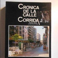 Libros de segunda mano: CRONICA DE LA CALLE CORRIDA. PATRICIO ADURIZ. (CRONISTA OFICIAL DE GIJON). BIBLIOTECA JULIO SOMOZA.. Lote 77318565