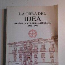 Libros de segunda mano: LA OBRA DEL IDEA. 40 AÑOS DE CULTURA ASTURIANA. 1946 - 1986. PRINCIPADO DE ASTURIAS. INSTITUTO DE ES. Lote 77318689