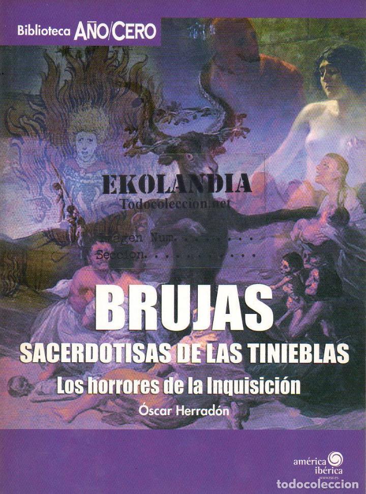 BIBLIOTECA AÑO CERO ~EKL EA0 ~ BRUJAS ~ SACERDOTISAS ~ TINIEBLAS ~ INQUISICIÓN (Libros de Segunda Mano - Parapsicología y Esoterismo - Otros)