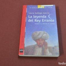 Libros de segunda mano: LA LEYENDA DEL REY ERRANTE - LAURA GALLEGO GARCÍA - EL BARCO DE VAPOR A PARTIR 12 AÑOS - JUB. Lote 77393093