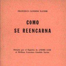 Libros de segunda mano: CÁNDIDO XAVIER : CÓMO SE REENCARNA (KIER, 1983). Lote 26202707