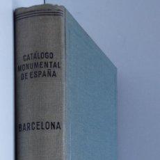 Libros de segunda mano: LA CIUDAD DE BARCELONA – CATÁLOGO MONUMENTAL DE ESPAÑA. Lote 77504721