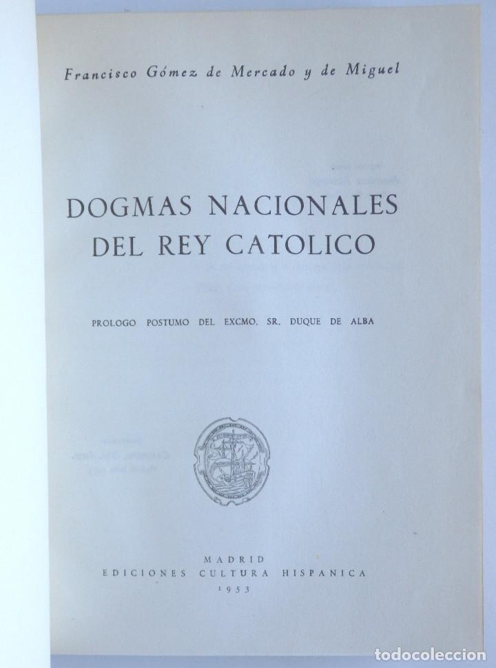 DOGMAS NACIONALES DEL REY CATÓLICO - PROLOGO PÓSTUMO DEL EXCMO. SR. DUQUE DE ALBA + EXLIBRIS (Libros de Segunda Mano - Historia - Otros)