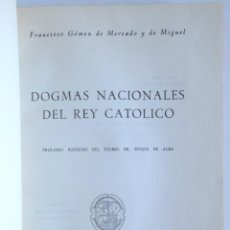 Libros de segunda mano: DOGMAS NACIONALES DEL REY CATÓLICO - PROLOGO PÓSTUMO DEL EXCMO. SR. DUQUE DE ALBA + EXLIBRIS. Lote 77506897