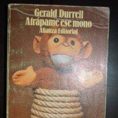 Libros de segunda mano: ATRAPAME ESE MONO. AUTOR: GERALD DURRELL. ALIANZA EDITORIAL 909. Lote 77585805