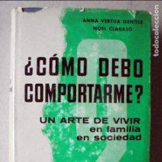 Libros de segunda mano: COMO DEBO COMPORTARME? LIBRO PARA TODOS. Lote 77601625