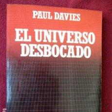 Libros de segunda mano: EL UNIVERSO DESBOCADO. PAUL DAVIES. BIBLIOTECA CIENTÍFICA SALVAT. PEDIDO MÍNIMO 5€. Lote 77652585