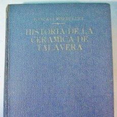 Libros de segunda mano: HISTORIA DE LA CERÁMICA DE TALAVERA DE LA REINA. D. VACA Y J. RUIZ DE LUNA. EDITORA NACIONAL. 1943. Lote 77729425