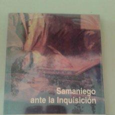 Libros de segunda mano: SAMANIEGO ANTE LA INQUISICIÓN. JOSÉ LUIS MARTÍN NOGALES. Lote 77737161