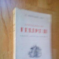 Libros de segunda mano: EPISTOLARIO DE FELIPE II SOBRE ASUNTOS DEL MAR / V. FERNÁNDEZ ASIS / EDITORA NACIONAL. MADRID - 1943. Lote 77742189