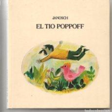 Libros de segunda mano: COLECCION GRANDES AUTORES. Nº 23. EL TIO POPPOFF. JANOSCH. EDIT. LUMEN. (Z/15). Lote 77784721