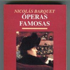 Libros de segunda mano: NICOLÁS BARQUET - ÓPERAS FAMOSAS - (CRONOLOGIA, ARGUMENTOS Y REPARTO) EDIT. JUVENTUD AÑO 1995. Lote 103985342