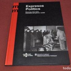 Libros de segunda mano: EXPRESOS POLÍTICS MEMÒRIA DELS AJUTS CONCEDITS PEL GOVERN CATALÀ - HGB. Lote 77880037