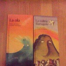 Libros de segunda mano: 2 LIBROS : LA OLA Y LA COLINA BARRUGOTA DE FÁTIMA DE LA JARA. GERARDO DOMÍNGUEZ. . Lote 77881449