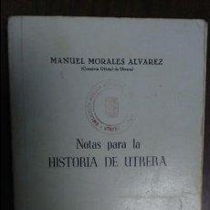 Libros de segunda mano: NOTAS PARA LA HISTORIA DE UTRERA 1975 MANUEL MORALES ALVAREZ. Lote 77883761