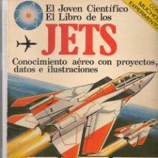 Libros de segunda mano: EL JÓVEN CIENTÍFICO. EL LIBRO DE LOS JETS. PLESA / SM. 1979. (P/B74). Lote 77885761
