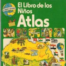 Libros de segunda mano: EL LIBRO DE LOS NIÑOS. ATLAS. PLESA / SM. 1976. (P/B74). Lote 77899485