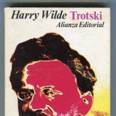 Libros de segunda mano: HARRY WILDE -TROTSKY ALIANZA EDITORIAL AÑO 1972. Lote 103985294
