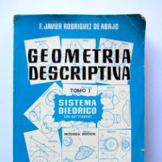 Libros de segunda mano: GEOMETRÍA DESCRIPTIVA. TOMO I. SISTEMA DIÉDRICO CON 607 FIGURAS. F. JAVIER RODRÍGUEZ DE ABAJO. Lote 77984205